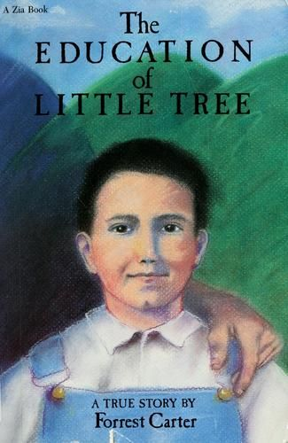 The Education of Little Tree - A sweet and beautiful book surrounded by controversy suggesting the autobiography is fictional, but including trees communicating their grief to the hero.